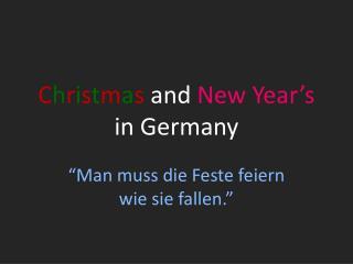 C h r i s t m a s and New Year's  in Germany