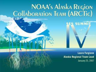 NOAA's Alaska Region  Collaboration Team (ARCTic)