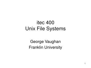 itec 400 Unix File Systems
