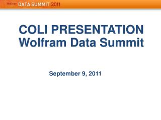 COLI PRESENTATION Wolfram Data Summit