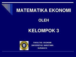 MATEMATIKA EKONOMI OLEH KELOMPOK 3