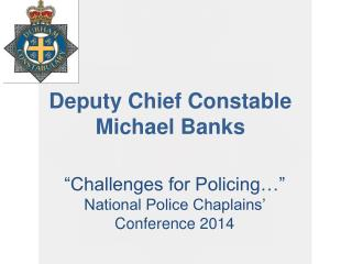 Deputy Chief Constable Michael Banks