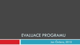 Evaluace programu