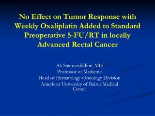 Ali Shamsedddine, MD Professor of Medicine Head of Hematology-Oncology Division
