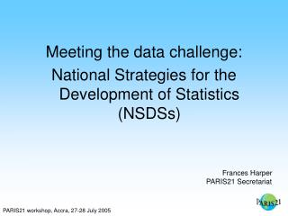 Meeting the data challenge:  National Strategies for the Development of Statistics (NSDSs)
