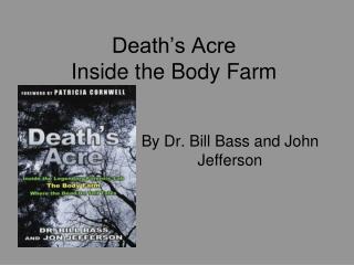 Death's Acre Inside the Body Farm