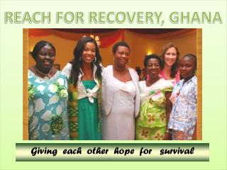 REACH FOR RECOVERY, GHANA