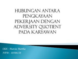 Hubungan antara Pengkayaan Pekerjaan dengan  Adversity Quotient  pada karyawan