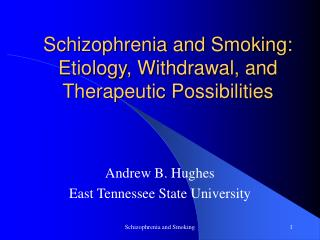 Schizophrenia and Smoking: Etiology, Withdrawal, and Therapeutic Possibilities