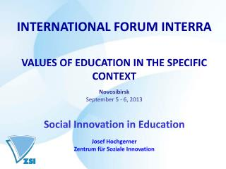 INTERNATIONAL FORUM INTERRA VALUES OF EDUCATION IN THE SPECIFIC CONTEXT Novosibirsk