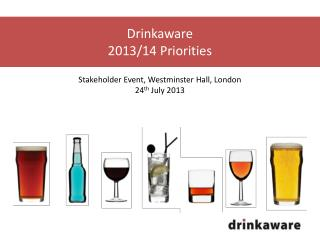 Drinkaware  2013/14 Priorities
