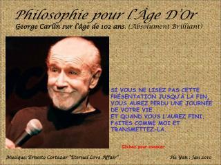 Philosophie pour l  ge D Or  George Carlin sur l  ge de 102 ans. Absolument Brilliant
