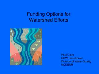 Funding Options for  Watershed Efforts
