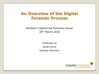 An Overview of the Digital  Forensic Process  Northern Cybercrime Forensics Group