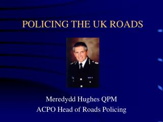 POLICING THE UK ROADS