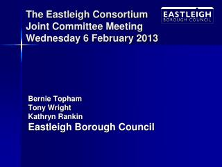 The Eastleigh Consortium Joint Committee Meeting Wednesday 6 February 2013