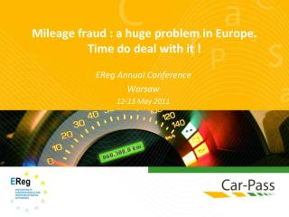 Mileage fraud : a huge problem in Europe. Time do deal with it !