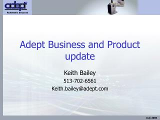 Adept Business and Product update