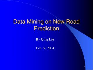 Data Mining on New Road Prediction