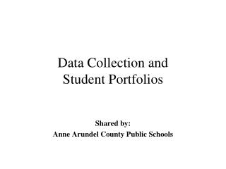 Data Collection and  Student Portfolios