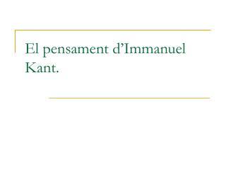 El pensament d'Immanuel Kant.