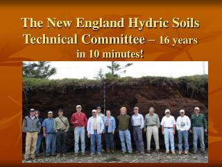 The New England Hydric Soils Technical Committee –  16 years in 10 minutes!