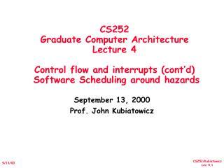 September 13, 2000 Prof. John Kubiatowicz