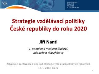 Zahajovací konference k přípravě Strategie vzdělávací politiky do roku 2020 17. 1. 2013, Praha