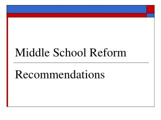 Middle School Reform