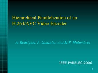 Hierarchical Parallelization of an H.264/AVC Video Encoder