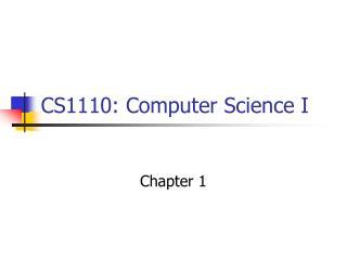 CS1110: Computer Science I