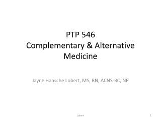 PTP 546 Complementary & Alternative Medicine