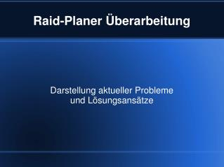 Raid-Planer Überarbeitung