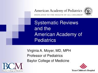 Systematic Reviews  and the   American Academy of Pediatrics