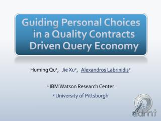Guiding Personal Choices in a Quality Contracts Driven Query Economy