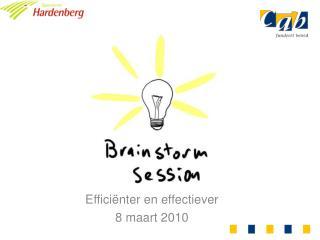 Effici�nter en effectiever 8 maart 2010