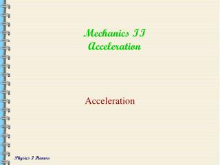 Mechanics II Acceleration