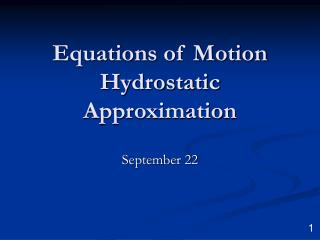 Equations of Motion Hydrostatic Approximation