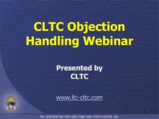 CLTC Objection Handling Webinar Presented by  CLTC