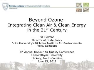 Beyond Ozone: Integrating Clean Air & Clean Energy in the 21 st  Century