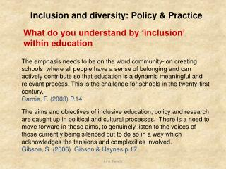 Inclusion and diversity: Policy & Practice What do you understand by 'inclusion' within education