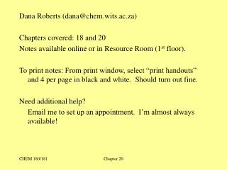 Dana Roberts (dana@chem.wits.ac.za) Chapters covered: 18 and 20