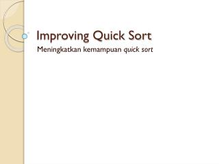 Improving Quick Sort
