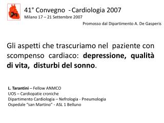 41  Convegno  - Cardiologia 2007 Milano 17   21 Settembre 2007             Promosso dal Dipartimento A. De Gasperis
