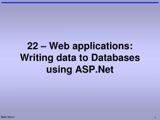 22 – Web applications: Writing data to Databases using ASP.Net