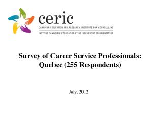 Survey of Career Service Professionals: Quebec (255 Respondents)