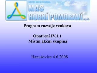 Program rozvoje venkova Opatření IV.1.1  Místní akční skupina