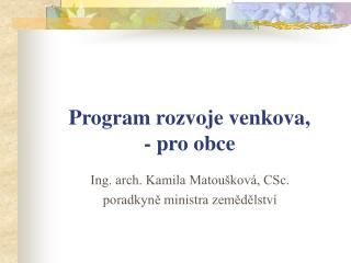 Program rozvoje venkova,  - pro obce