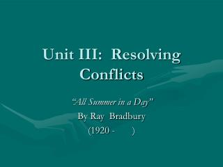 Unit III:  Resolving Conflicts