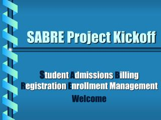 SABRE Project Kickoff